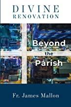 divine renovation beyond parish